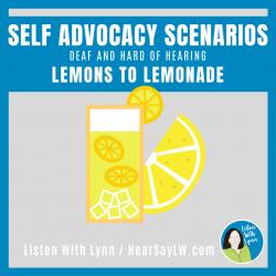 TURNING LEMONS INTO LEMONADE - Self Advocacy Scenarios