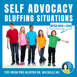 Self-Advocacy Bluffing Situations - Never Have I Ever Activity