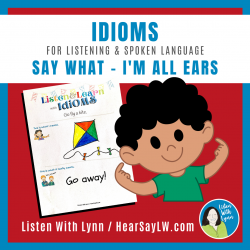 Listen and Learn Idioms Set One I'm All Ears