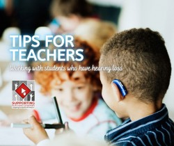 Tips for Teachers Working with Students who have Hearing Loss