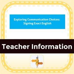 Exploring Communication Choices:  Signing Exact English