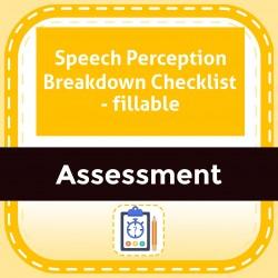 Speech Perception Breakdown Checklist - fillable