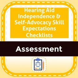 Hearing Aid Independence & Self-Advocacy Skill Expectations Checklists