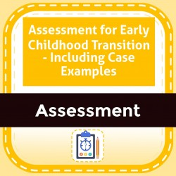 Assessment for Early Childhood Transition - Including Case Examples