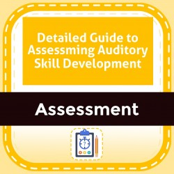 Detailed Guide to Assessming Auditory Skill Development