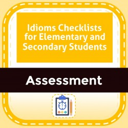 Idioms Checklists for Elementary and Secondary Students