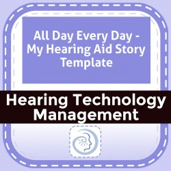 All Day Every Day - My Hearing Aid Story Template