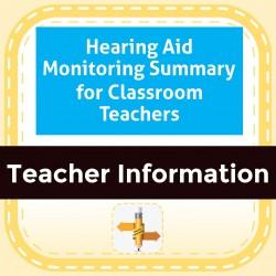 Hearing Aid Monitoring Summary for Classroom Teachers