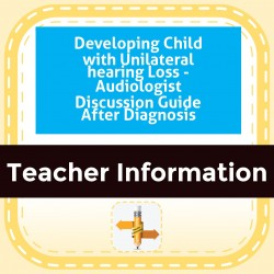 Developing Child with Unilateral hearing Loss - Audiologist Discussion Guide After Diagnosis