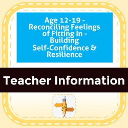 Age 12-19 - Reconciling Feelings of Fitting In - Building Self-Confidence & Resilience