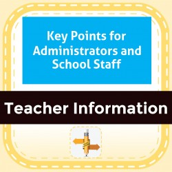 Key Points for Administrators and School Staff