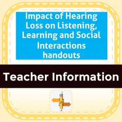 Impact of Hearing Loss on Listening, Learning and Social Interactions handouts