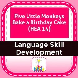 Five Little Monkeys Bake a Birthday Cake (HEA 14)