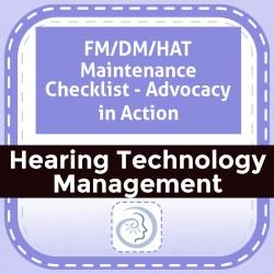 FM/DM/HAT Maintenance Checklist - Advocacy in Action