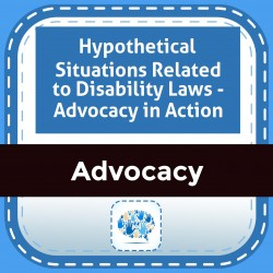 Hypothetical Situations Related to Disability Laws - Advocacy in Action