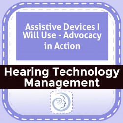 Assistive Devices I Will Use - Advocacy in Action
