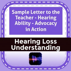 Sample Letter to the Teacher - Hearing Ability - Advocacy in Action