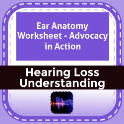Ear Anatomy Worksheet - Advocacy in Action