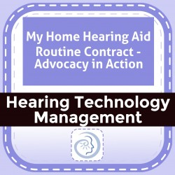 My Home Hearing Aid Routine Contract - Advocacy in Action