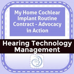 My Home Cochlear Implant Routine Contract - Advocacy in Action