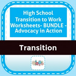 High School Transition to Work Worksheets- BUNDLE - Advocacy in Action