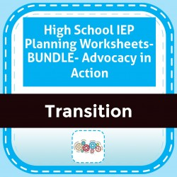 High School IEP Planning Worksheets- BUNDLE- Advocacy in Action