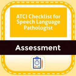 ATCI Checklist for Speech Language Pathologist