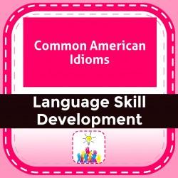 Common American Idioms