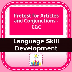 Pretest for Articles and Conjunctions - CGC