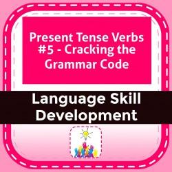 Present Tense Verbs #5 - Cracking the Grammar Code