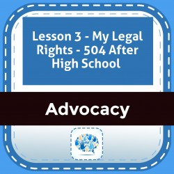 Lesson 3 - My Legal Rights - 504 After High School