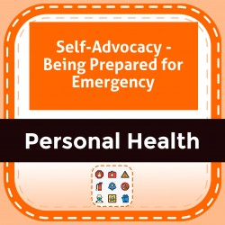 Self-Advocacy - Being Prepared for Emergency