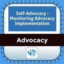 Self-Advocacy - Monitoring Advocacy Implementation