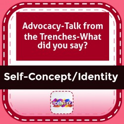 Advocacy-Talk from the Trenches-What did you say?