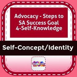 Advocacy - Steps to SA Success Goal 4-Self-Knowledge