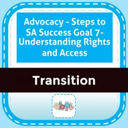 Advocacy - Steps to SA Success Goal 7- Understanding Rights and Access