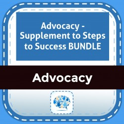 Advocacy - Supplement to Steps to Success BUNDLE