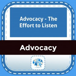 Advocacy - The Effort to Listen