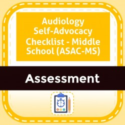 Audiology Self-Advocacy Checklist - Middle School (ASAC-MS)