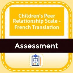 Children's Peer Relationship Scale - French Translation