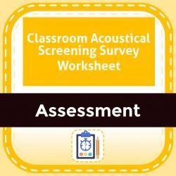 Classroom Acoustical Screening Survey Worksheet