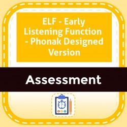 ELF - Early Listening Function  - Phonak Designed Version