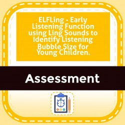 ELFLing - Early Listening Function using Ling Sounds to Identify Listening Bubble Size for Young Children.