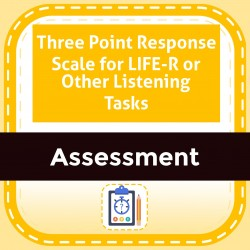 Three Point Response Scale for LIFE-R or Other Listening Tasks