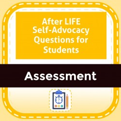 After LIFE Self-Advocacy Questions for Students