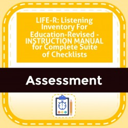 LIFE-R: Listening Inventory For Education-Revised - INSTRUCTION MANUAL for Complete Suite of Checklists