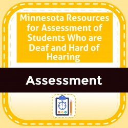 Minnesota Resources for Assessment of Students Who are Deaf and Hard of Hearing