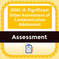 SOAC-A: Significant Other Assessment of Communication Adolescent