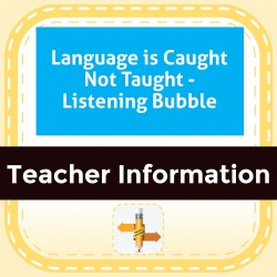 Language is Caught Not Taught - Listening Bubble