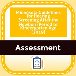 Minnesota Guidelines for Hearing Screening After the Newborn Period to Kindergarten Age (2019)